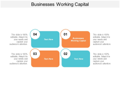 Businesses Working Capital Ppt Powerpoint Presentation Summary Samples Cpb