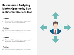 Businessman Analyzing Market Opportunity Size In Different Sections Icon Ppt PowerPoint Presentation Portfolio Layout Ideas PDF