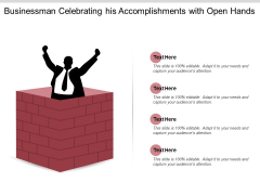 Businessman Celebrating His Accomplishments With Open Hands Ppt PowerPoint Presentation Portfolio Styles