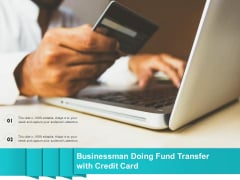 Businessman Doing Fund Transfer With Credit Card Ppt PowerPoint Presentation Gallery Show PDF