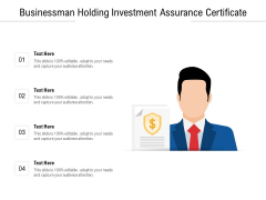 Businessman Holding Investment Assurance Certificate Ppt PowerPoint Presentation Gallery Clipart Images PDF