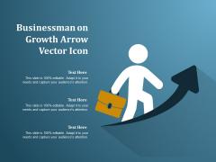 Businessman On Growth Arrow Vector Icon Ppt PowerPoint Presentation Inspiration Ideas