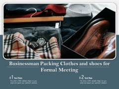 Businessman Packing Clothes And Shoes For Formal Meeting Ppt PowerPoint Presentation Professional Layout PDF