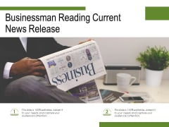 Businessman Reading Current News Release Ppt PowerPoint Presentation Pictures Templates PDF