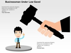 Businessman Under Law Gavel Powerpoint Templates