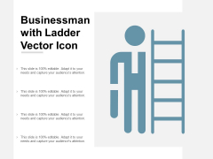 Businessman With Ladder Vector Icon Ppt PowerPoint Presentation Portfolio Example Introduction