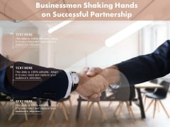 Businessmen Shaking Hands On Successful Partnership Ppt PowerPoint Presentation File Layouts PDF