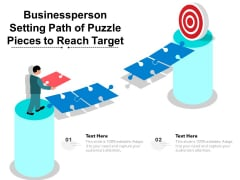 Businessperson Setting Path Of Puzzle Pieces To Reach Target Ppt PowerPoint Presentation File Graphics PDF