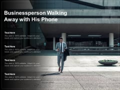 Businessperson Walking Away With His Phone Ppt PowerPoint Presentation Pictures Vector