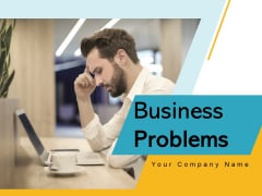 Bussiness Problems Businessman Analyzing Ppt PowerPoint Presentation Complete Deck
