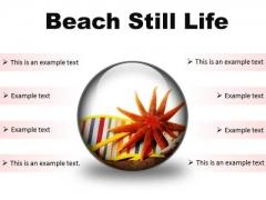 Beach Still Lifestyle PowerPoint Presentation Slides C