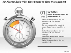 Busines Diagram 3d Alarm Clock With Time Span For Time Management Presentation Template