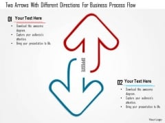 Busines Diagram Two Arrows With Different Directions For Business Process Flow Ppt Template