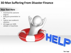Business Analyst Diagrams 3d Man Suffering From Disaster Finance PowerPoint Slides