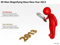 Business Architecture Diagrams 3d Man Magnifying Glass New Year 2013 PowerPoint Slides