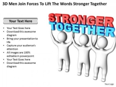 Business Case Diagram 3d Men Join Forces To Lift The Words Stronger Together PowerPoint Templates
