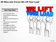 Business Charts Examples Forces We Lift Your Load PowerPoint Templates Ppt Backgrounds Slides