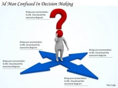 Business Concepts 3d Man Confused Decision Making Characters
