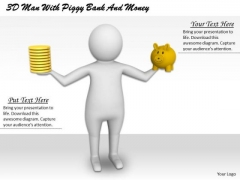 Business Concepts 3d Man With Piggy Bank And Money Character
