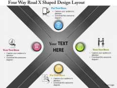 Business Daigram Four Way Road X Shape Design Layout Presentation Templets
