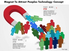 Business Daigram Magnet To Attarct Peoples Technology Concept Presentation Templets
