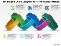 Business Daigram Six Staged Chain Diagram For Text Representation Presentation Templets