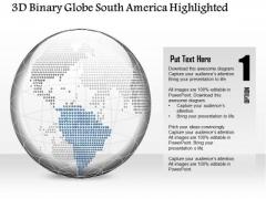 Business Diagram 3d Binary Globe South America Highlighted Presentation Template