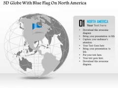 Business Diagram 3d Globe With Blue Flag On North America Presentation Template