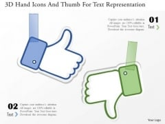 Business Diagram 3d Hand Icons And Thumb For Text Representation PowerPoint Template