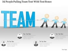 Business Diagram 3d People Pulling Team Text With Text Boxes Presentation Template