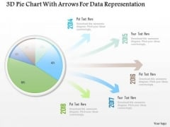 Business Diagram 3d Pie Chart With Arrows For Data Representation PowerPoint Slide