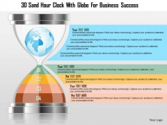 Business Diagram 3d Sand Hour Clock With Globe For Business Success Presentation Template