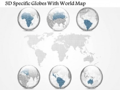 Business Diagram 3d Specific Globes With World Map Presentation Template