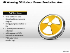 Business Diagram 3d Warning Of Nuclear Power Production Area Presentation Template