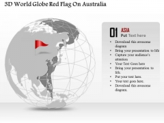 Business Diagram 3d World Globe Red Flag On Australia Presentation Template