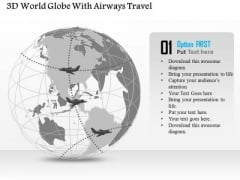 Business Diagram 3d World Globe With Airways Travel Presentation Template