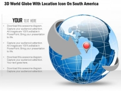Business Diagram 3d World Globe With Location Icon On South America Presentation Template