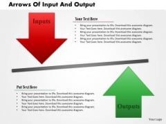 Business Diagram Arrows Of Input And Output Presentation Template