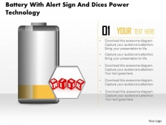 Business Diagram Battery With Alert Sign And Dices Power Technology PowerPoint Slide