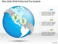 Business Diagram Blue Globe With Dollar And Yen Symbols Presentation Template