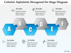 Business Diagram Colorful Alphabetic Hexagonal Six Stage Diagram Presentation Template