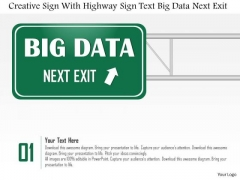 Business Diagram Creative Sign With Highway Sign Text Big Data Next Exit Ppt Slide