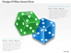 Business Diagram Design Of Blue Green Dices Presentation Template