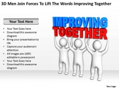 Business Diagram Examples Men Join Forces To Lift The Words Improving Together PowerPoint Templates