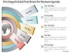 Business Diagram Five Staged Global Text Boxes For Business Agenda Presentation Template