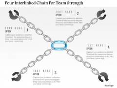 Business Diagram Four Interlinked Chain For Team Strength Presentation Template