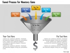 Business Diagram Funnel Process For Monetary Gains Presentation Template