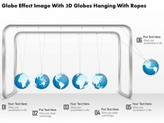 Business Diagram Globe Effect Image With 3d Globes Hanging With Ropes Presentation Template