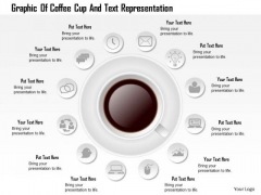 Business Diagram Graphic Of Coffee Cup And Text Representation Presentation Template
