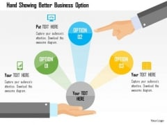 Business Diagram Hand Showing Better Business Option Presentation Template